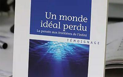 « Un Monde Idéal perdu, la pensée aux frontières de l'infini » par Renaud Maigne